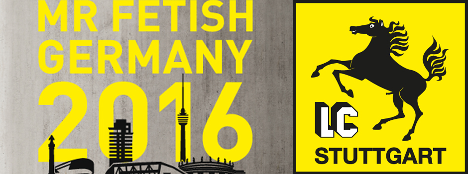 Mr. Fetish Germany 2016 / Stuttgart / 30. September bis 2. Oktober